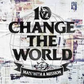 MAN WITH A MISSION / Change the World(7/1発売)