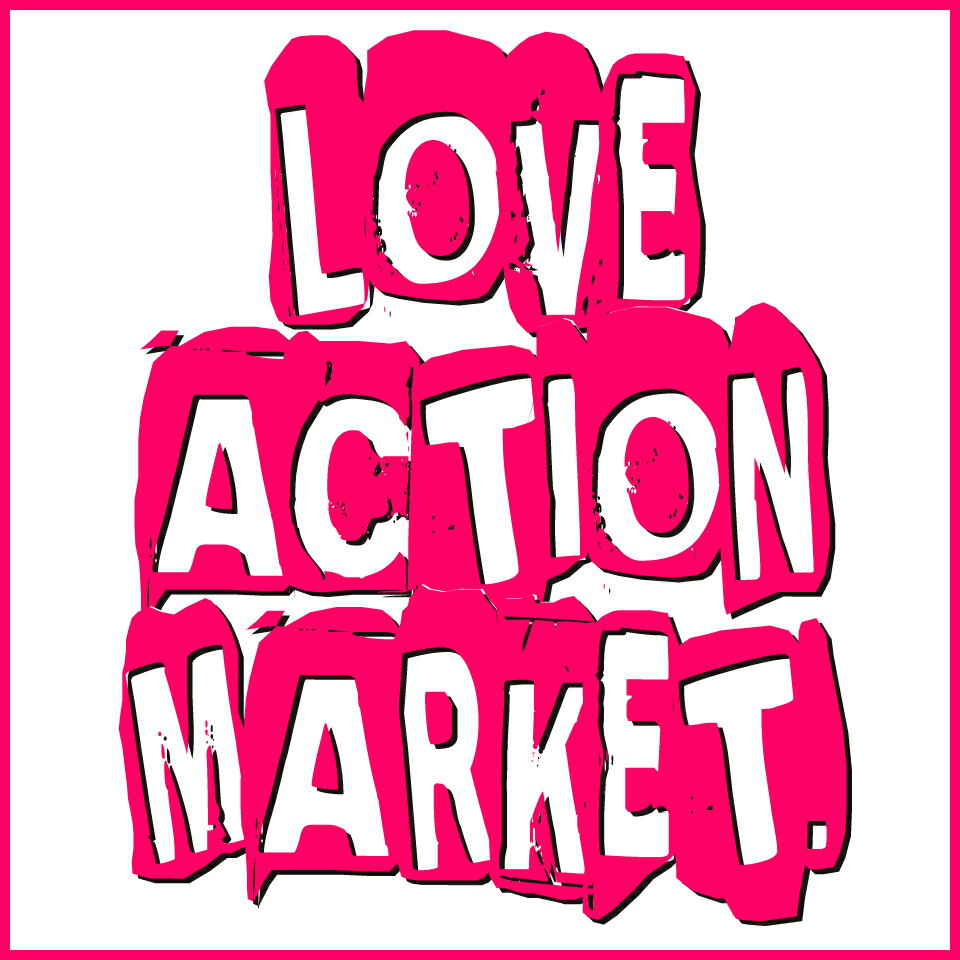 LOVE ACTION MARKET