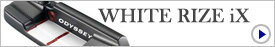 WHITE RIZE iX