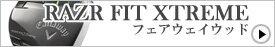 RAZR FIT XTREME/フェアウェイウッド