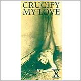CRUCIFY MY LOVE