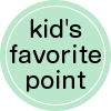 kid's favorite point