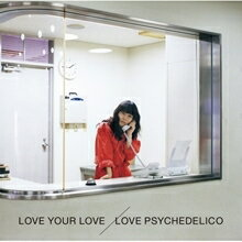Place Of Love LOVE PSYCHEDELICO