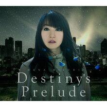 Destiny's Prelude 水樹奈々