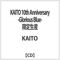 KAITO 10th Anniversary -Glorious Blue-/CD/HMCD-0004