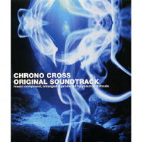 クロノ・クロス オリジナル・サウンドトラック/CD/SSCX-10040