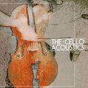 THE CELLO ACOUSTICS/チェロ・アコースティックス