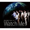 Watch Me!/CDシングル(12cm)/FRCD-194