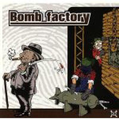 Bomb Factory ボムファクトリー / BOMB FACTORY