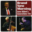 Gene Dinovi's Generations Trio / Brand New Morning