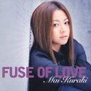 FUSE OF LOVE/CD/GZCA-5070