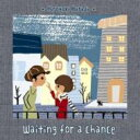 Waiting for a chance/CD/PM-0008