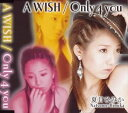 A WISH/Only 4 you/CDシングル(12cm)/MKDY-1001