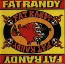 FAT RANDY / FAT RANDY