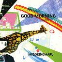 GOOD MORNING/CD/MNM-002