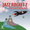 JAZZ ROCKET 2/CD/SPF-005