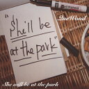 She will be at the park/CDシングル(12cm)/QWD-9227