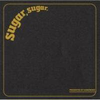 SUGAR,SUGAR/CD/RFMCD-004