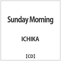 Sunday Morning/CD/ICCHY-11001
