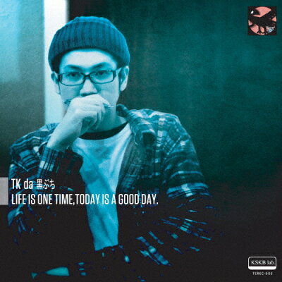LIFE IS ONE TIME,TODAY IS A GOOD DAY./CD/TERCD-002