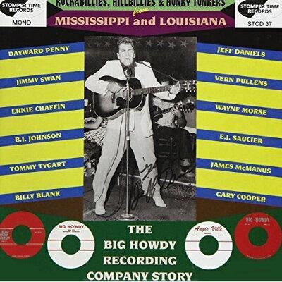 ロカビリー、ヒルビリー&ホンキー・トンク ミシシッピー&ルイジアナ:THE BIG HOWDY RECORDING COMPANYの歴史/CD/OTLCD-7705