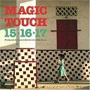 マジック・タッチ+3(期間限定プライス盤)/CD/UVPR-10105