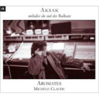 Aromates Aksak-melodies Du Sud Des Balkans