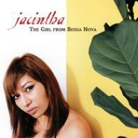Jacintha Jazz ジャシンタ / Girl From Bossa Nova