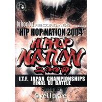ヒップ・ホップ・ネイション2004-アイティエフ・ジャパン・チャンピオンシップス・ファイナル・ディー