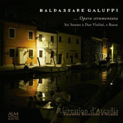バルダッサーレ・ガルッピ 6つのトリオ・ソナタ/CD/ALCD-1155