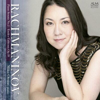 ラフマニノフ ピアノ・ソナタ第2番/練習曲集「音の絵」作品39/CD/ALCD-9163