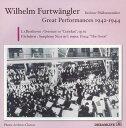フルトヴェングラー・グレイト・パフォーマンシズ・オブ・1942-1944 交響曲第9番ハ長調 D.944《グレート》/ハイブリッドCD/DLCA-7010