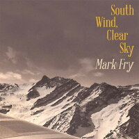 Mark Fry / South Wind, Clear Sky 輸入盤