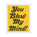 A TWO PIPE PROBLEM LETTERPRESS タイポグラフィポスター YOU BLOW MY MIND YELLOW 1441004