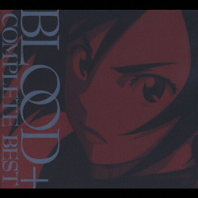 BLOOD+ COMPLETE BEST/CD/SVWC-7395
