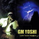CUTTIN' BEATS LITERATURE/GM YOSHICDアルバム/邦楽