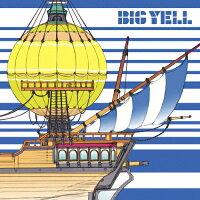 BIG YELL(初回生産限定盤)/CD/SNCC-86932
