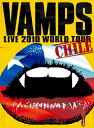 VAMPS LIVE 2010 WORLD TOUR CHILE/DVD/XNVP-00027