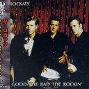 ザ・グッド、ザ・バッド・ザ・ロッキン/CD/VSCD-5370