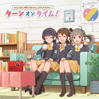 『アイドルマスター ミリオンラジオ!』テーマソング2「ターンオンタイム!」/CDシングル(12cm)/LACM-14506