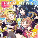 THE IDOLM@STER SHINY COLORS FR@GMENT WING 02/CDシングル(12cm)/LACM-14862