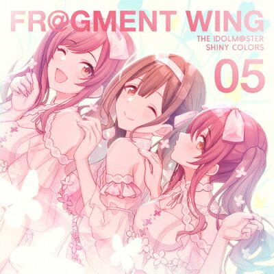 THE IDOLM@STER SHINY COLORS FR@GMENT WING 05/CDシングル(12cm)/LACM-14865