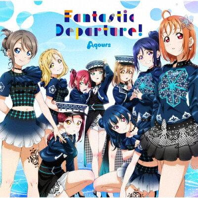 「ラブライブ!サンシャイン!! Aqours 6th LoveLive! DOME TOUR 2020」テーマソングCD「Fantastic Departure!」/CDシングル(12cm)/LACM-14990