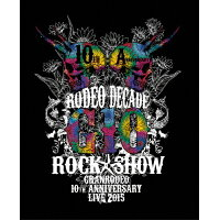 GRANRODEO 10th ANNIVERSARY LIVE 2015 G10 ROCK☆SHOW -RODEO DECADE- BD/Blu-ray Disc/LABX-8142