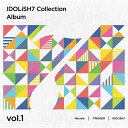 IDOLiSH7 Collection Album vol.1/CD/LACA-9647