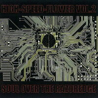 HIGH-SPEED-FLOWER VOL.2 -Soul over the razoredge-/CD/DQC-440