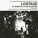 LOSTAGE AT SHIBUYA CLUB QUATTRO/CD/DDCZ-1861