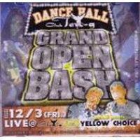 YELLOW CHOICE / Grand Open Bash