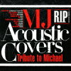 MJ Acoustic Covers~Tribute to Michael~R.I.P 1958-2009 /