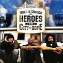 Heroes in the City of Dope Zionl&Grouch